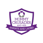 Mommy Crusader and Her Knights and Ladies
