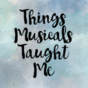thingsmusicalstaughtme.tumblr.com