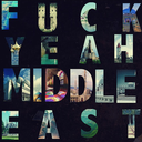 FUCK YEAH! MIDDLE EAST