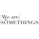 We Are The Somethings