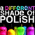 A Different Shade of Polish