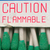Caution. Flammable.