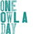one owl a day