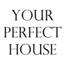 Your Perfect House
