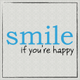 smileifyou'rehappy