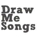 Draw me songs, sing me sweet