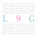 """""""L9G"""" - Landscape, Quote, and the Girls -"""