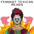 Feminist Texican Reads