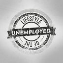 Lifestyle of the Unemployed