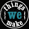 Things we make