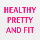 Healthy, Pretty, and Fit