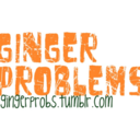 Ginger Problems.