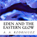 Eden and the Eastern Glow