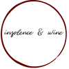 insolence + wine