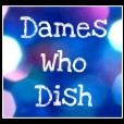 Dames Who Dish