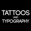 Tattoos & Typography