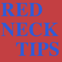 REDNECK TIPS