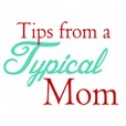 Tips from a Typical Mom