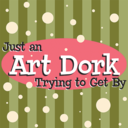 Just An Art Dork Trying To Get By