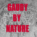Gaudy By Nature