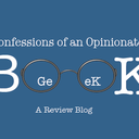 Confessions of an Opinionated Book Geek