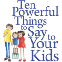 tenpowerfulthingstosaytoyourkids.tumblr.com