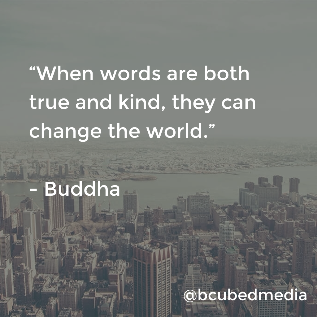 Inspirational Quotes About Change When Words Are Both True And Kind They Can Change The World .