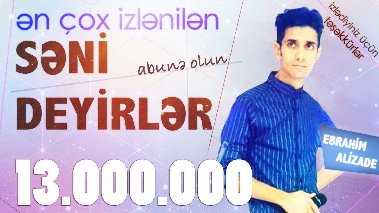 Ebrahim Elizade Seni Deyirler Official Video Səni Deyirlər Youtube Mp3 Song Songs Youtube
