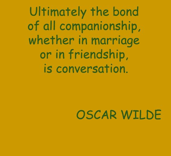 ultimately the bond of all companionship whether in marriage or in