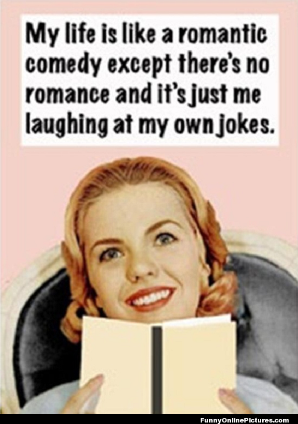 I Laugh At My Own Jokes All The Time I Figure I M Like My Own Pharmacist Since They Say Laughter Is The Best M Silly Quotes Pinterest Humor Super Funny Quotes