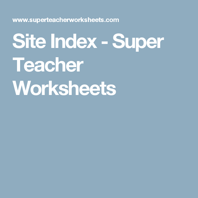 Site Index - Super Teacher Worksheets | TEACHER WEBSITES | Pinterest ...