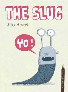 Catalog The Slug Picture Book Children S Book Illustration Slugs