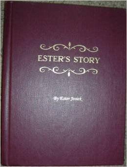 Ester's story; a story of enduring faith, hope and love Josiek, Ester and Maurine Berkner