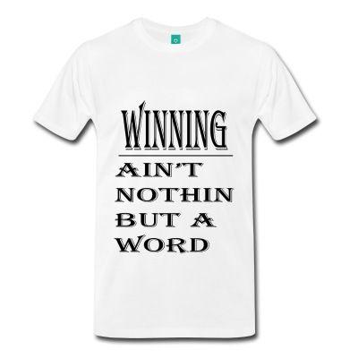 Winning Ain't Nothing But A Word #shirt #gamer #gaming #winning #spreadshirt #shirtforsale