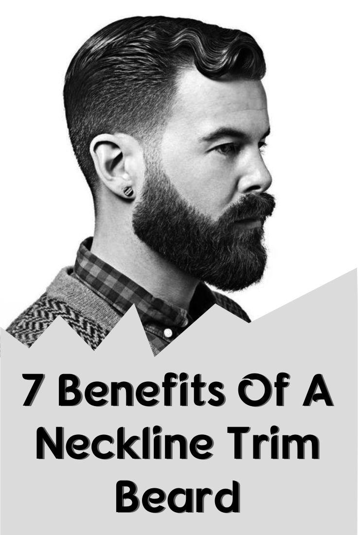 7 Benefits Of A Neckline Trim Beard Beard trimming
