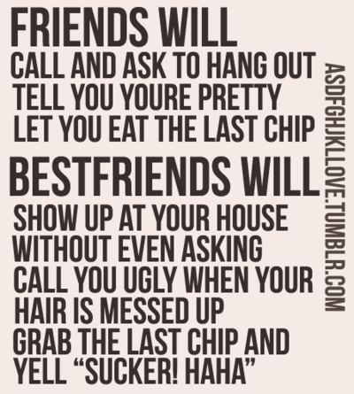 My best friends to a T. haha