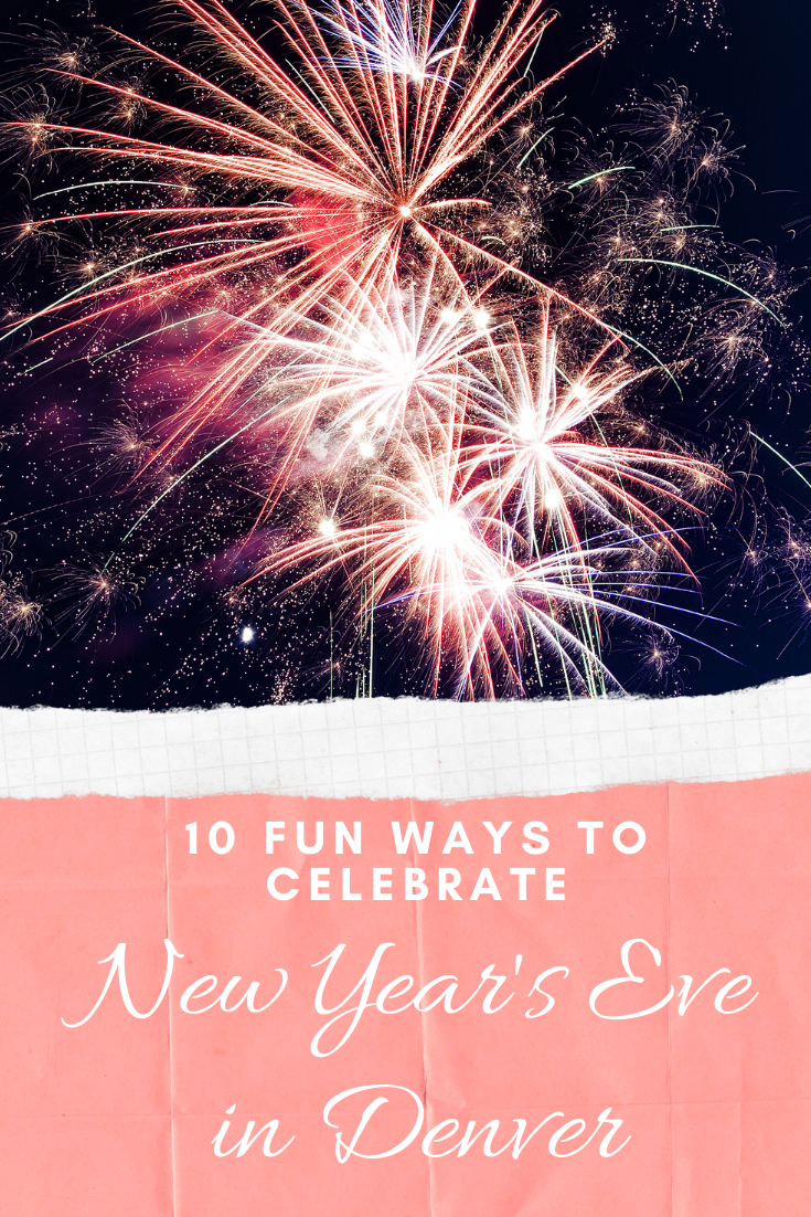 Ten Ways to Celebrate New Year's Eve in Denver New years