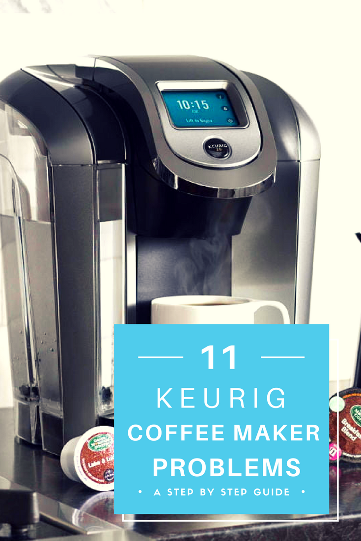 Check out 11 common keurigproblems at