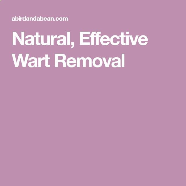 Natural, Effective Wart Removal