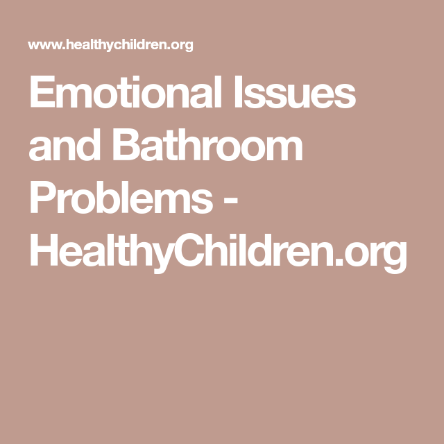 Emotional Issues and Bathroom Problems | Emotions, Problem ...