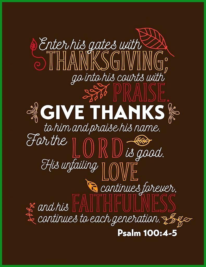 Enter His gates with Thanksgiving Go into His courts with praise Give thanks t Enter His gates with Thanksgiving Go into His courts with praise Give thanks to Him and Pra...