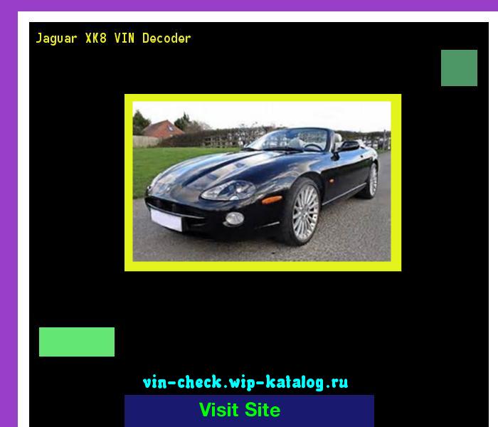 Jaguar XK8 VIN Decoder   Lookup Jaguar XK8 VIN Number. 160017   Jaguar.  Search