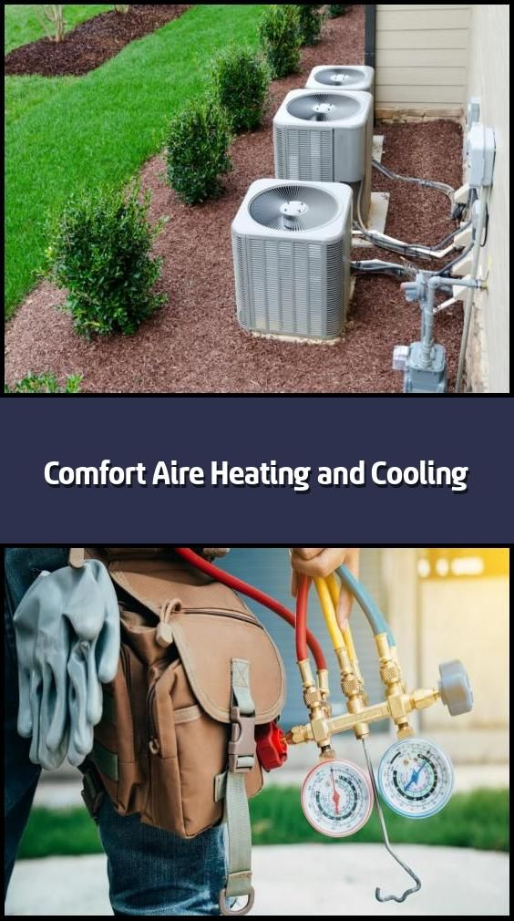 Comfort Aire Heating and Cooling Comfort Aire Heating
