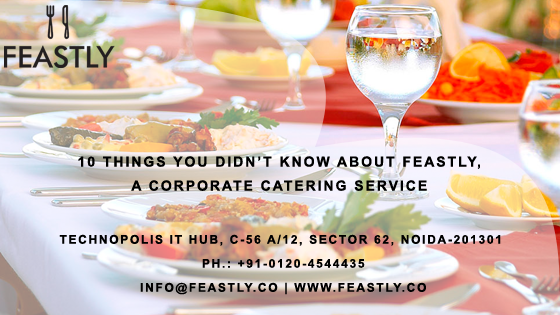 Feastly The Best Catering Services In Delhi Noida And Gurgaon With Over 10 Years Of Experience Is The Perfect Corporate Catering Catering Services Catering