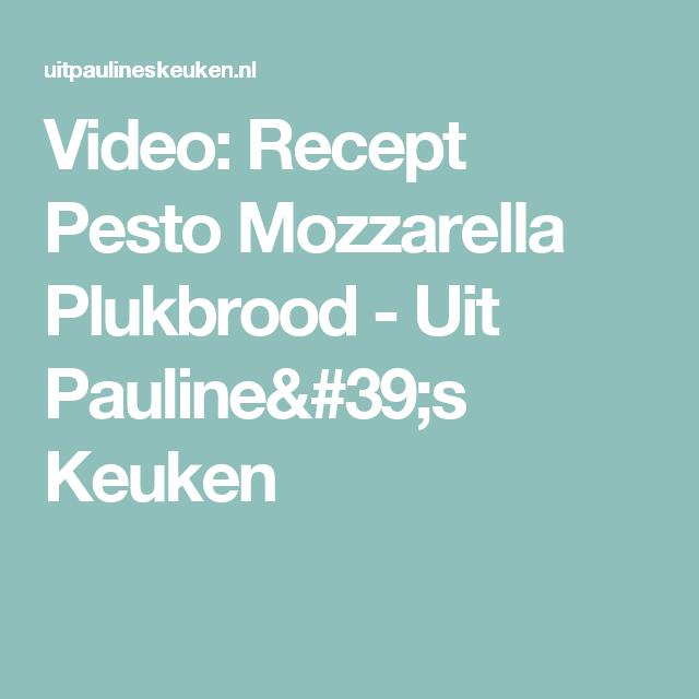 Video: Recept Pesto Mozzarella Plukbrood - Uit Pauline's Keuken