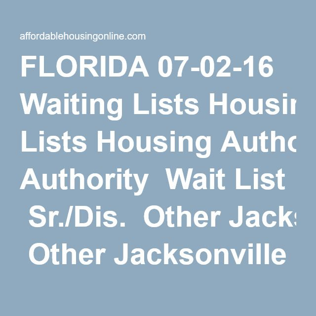 FLORIDA 07 02 16 Waiting Lists Housing Authority Wait List Sr./Dis