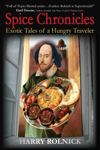 Spice Chronicles: Exotic Tales of a Hungry Traveler. - http://spicegrinder.biz/spice-chronicles-exotic-tales-of-a-hungry-traveler/