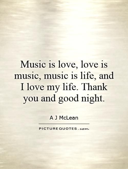 Love Music Quotes Delectable Thank You Quotes About Music  Is Love Love Is Music Music Is