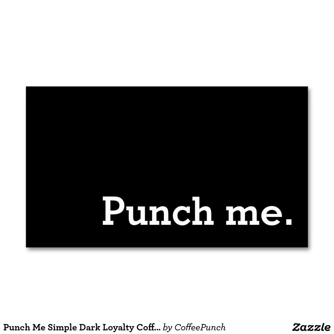Punch Me Simple Dark Loyalty Coffee Punch-Card Business Card | Loyal ...