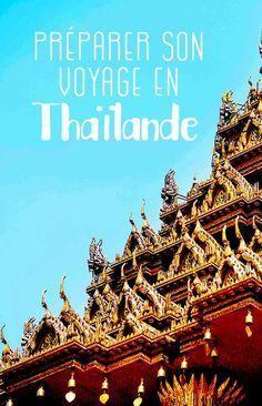 Toutes les infos pour bien préparer son voyage en Thaïlande #europedestinations #asia #destinations